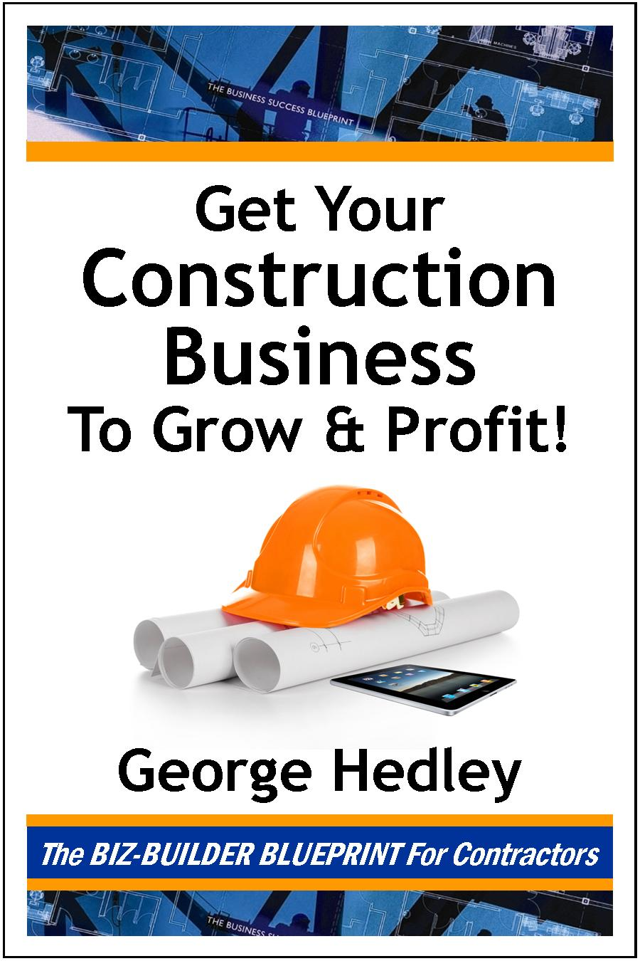 Get Your Construction Business To Grow & Profit