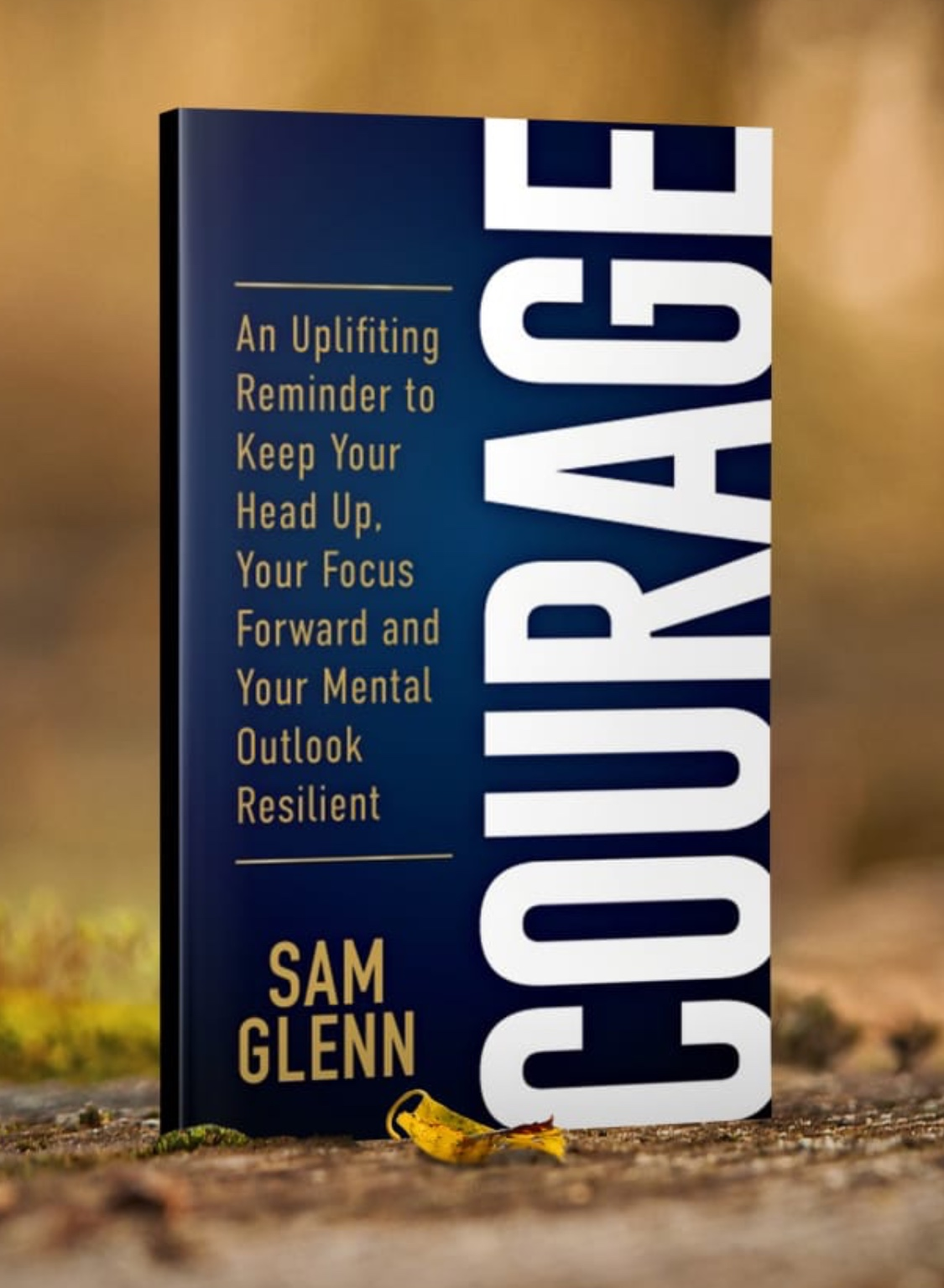 The Power of Courage by Sam Glenn
