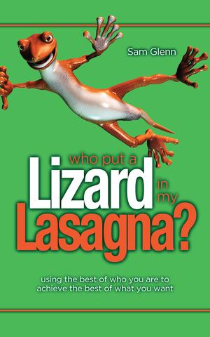 Who Put a Lizard in My Lasagna by Sam Glenn