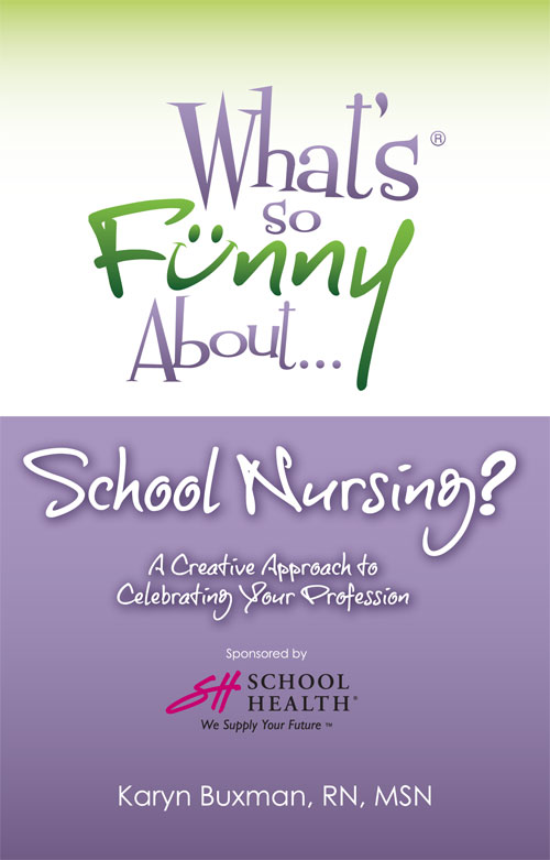 What's so Funny About... School Nursing
