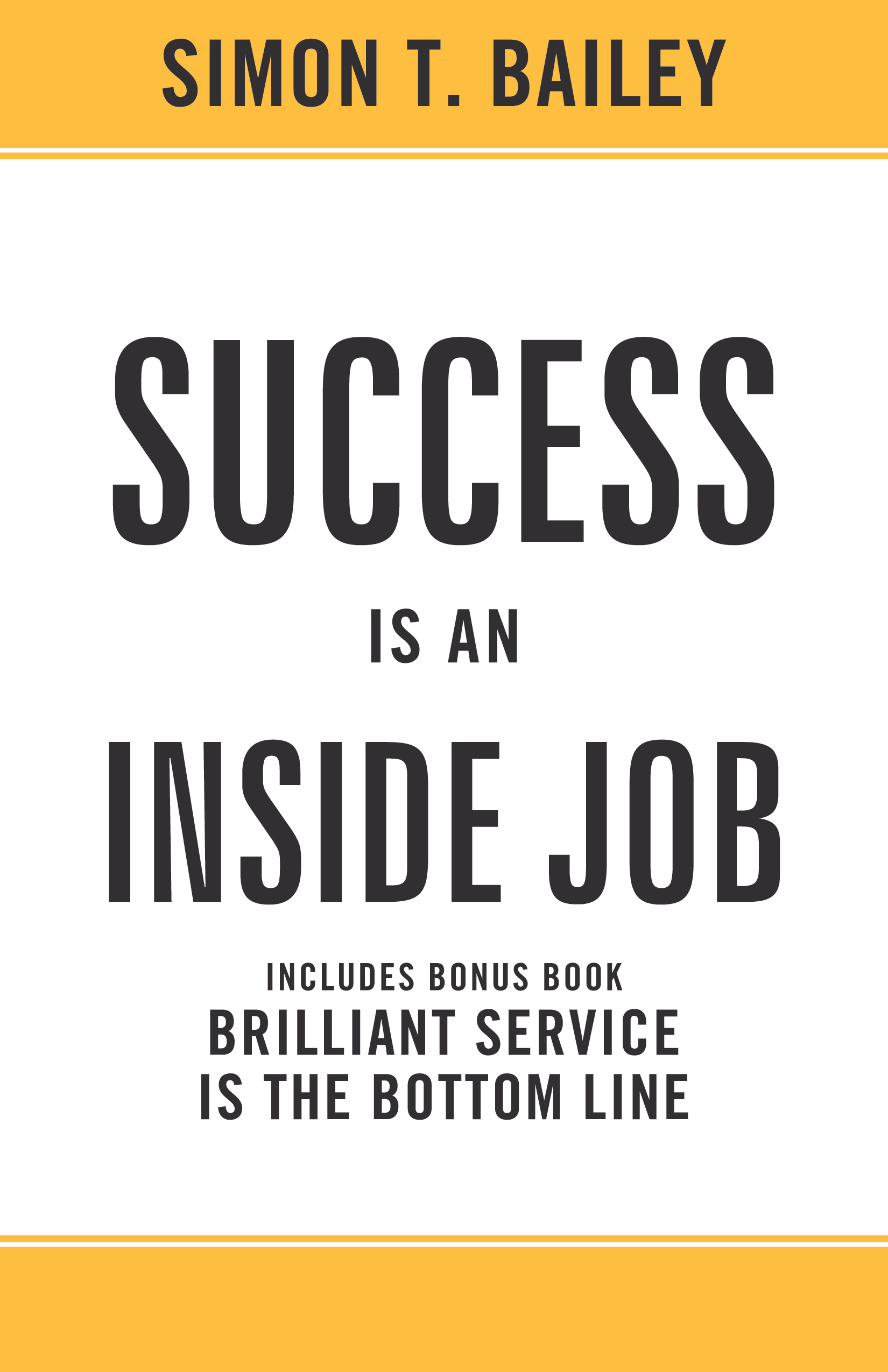 Success is an Inside Job/Brilliant Service is the Bottom Line Combo