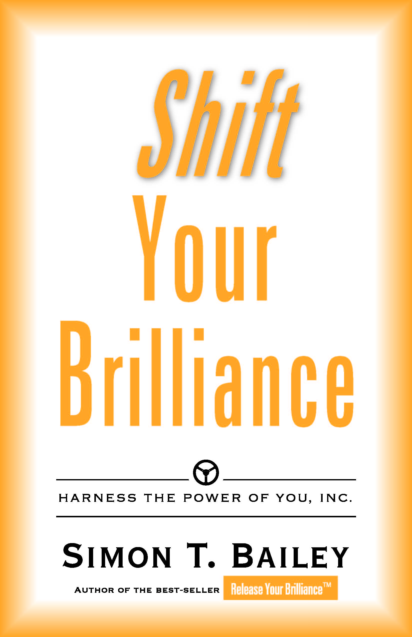 Shift Your Brilliance - Harness the Power of You, Inc.